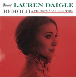 10 meilleurs albums de noel - manzana music - Lauren Daigle Behold